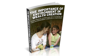 The Importance Of Environment In Wealth Creation