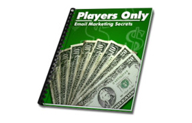 Players Only – Email Marketing Secrets