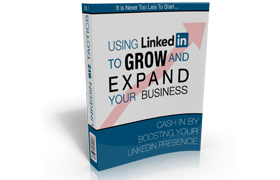 Using LinkedIn To Grow And Expand Your Business