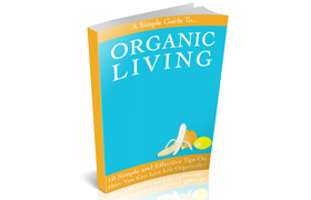 A Simple Guide To Organic Living