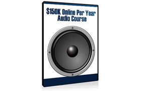 $150K Online Per Year Audio Course