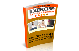 No More Excuses… Exercise Anytime and Anywhere