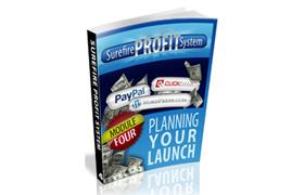 Surefire Profit System – Planning Your Launch