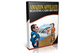 Amazons Affiliate Boating Cash Riches