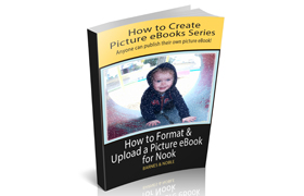 How To Format and Upload a Picture Ebook For Nook