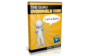 The Guru Overwhelm Cure Video Series