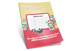 Beginners Affiliate Marketing Guide