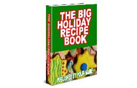 The Big Holiday Recipe Book