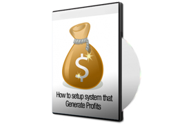 How To Setup System That Generate Profits