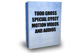 Todd Gross Special Effect Motion Videos and Audios
