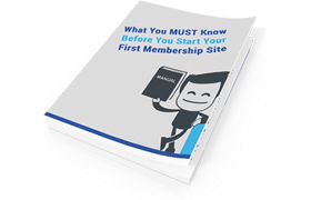 What You MUST Know Before You Start Your First Membership Site
