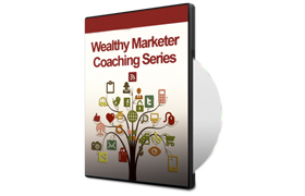 Wealthy Marketer Coaching Series