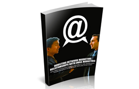 Boosting Network Marketing Relationships With Email Marketing