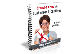 Brand and Grow With Customer Incentives For Your Business
