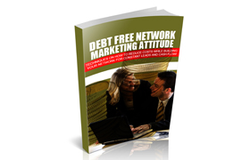Debt Free Network Marketing Attitude