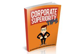 Corporate Superiority Tips