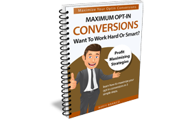 Maximum Opt-In Conversions Want To Work Hard Or Smart