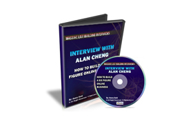 Interview With Alan Cheng – How To Build A Six Figure Online Business