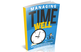 Managing Time Well