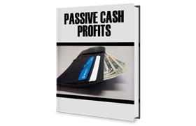Passive Cash Profits