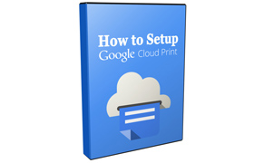 How To Setup Google Cloud Print