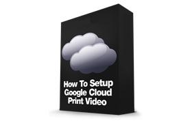 How To Setup Google Cloud Print Video