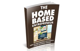 The Home Based Entrepreneur
