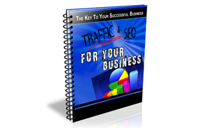 The Key To Your Successful Business Traffic and SEO For Your Business