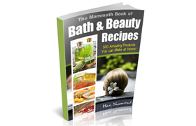 The Mammoth Book of Bath and Beauty Recipes