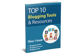 Top 10 Blogging Tools and Resources