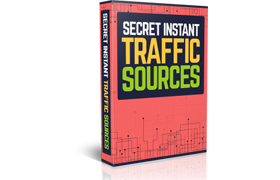 Secret Instant Traffic Sources
