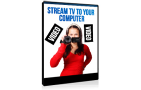Stream TV To Your Computer Video