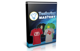 TeeSpring Mastery Step By Step Video Series