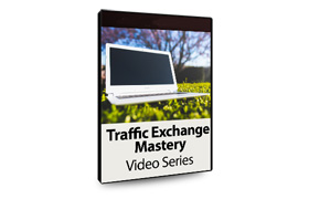 Traffic Exchange Mastery Video Series