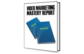 Video Marketing Mastery Report