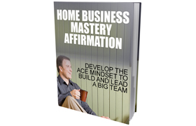 Home Business Mastery Affirmation