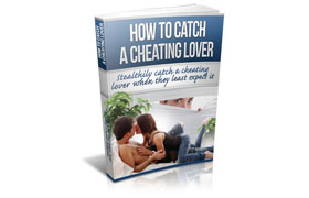 How To Catch A Cheating Lover Plus Video Lessons