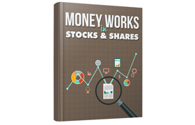 Money Works In Stocks and Shares