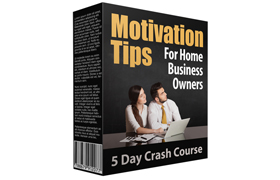 Motivation Tips For Home Business Owners