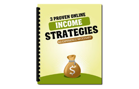 3 Proven Online Income Strategies