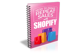 How To Make Repeat Sales with Shopify