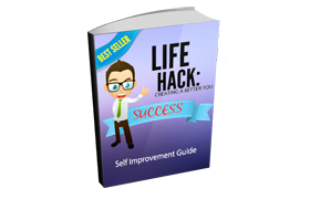 Life Hack Creating a Better You