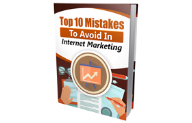 Top 10 Mistakes To Avoid In Internet Marketing