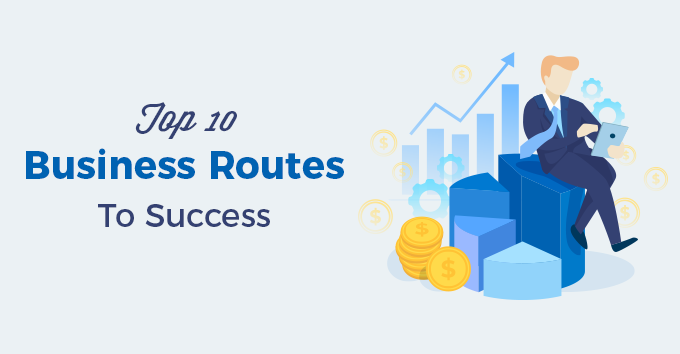 Top 10 Business Routes To Success