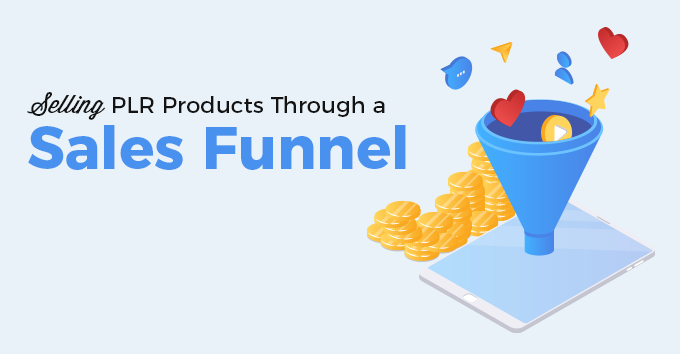 Selling PLR Products Through a Sales Funnel