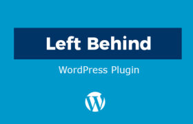 Left Behind WordPress Plugin