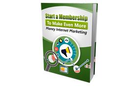 Start a Membership To Make Even More Money Internet Marketing
