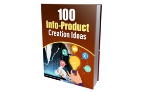 100 Info-Products Creation Ideas