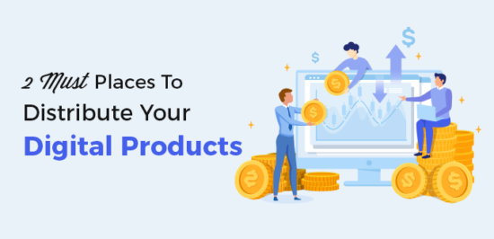 2 Must Places To Distribute Your Digital Products