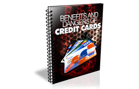 Benefits and Dangers Of Credit Cards